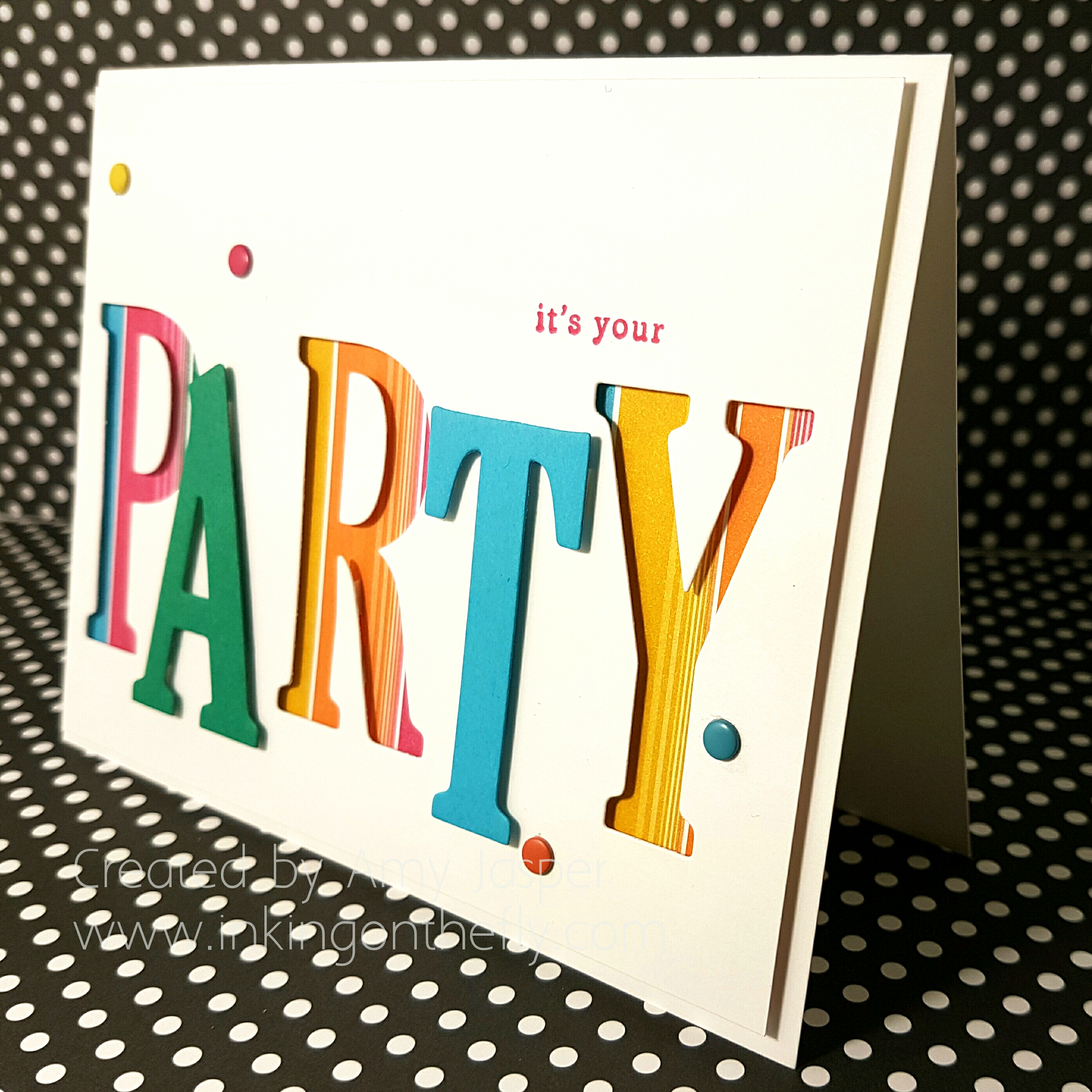 It's Your Party card by Amy Jasper using Stampin' Up! Large Letters Framelits www.inkingonthefly.com